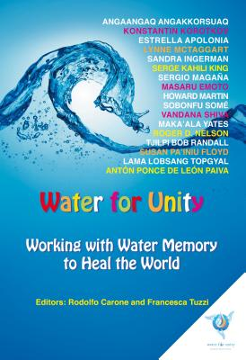 Water for Unity: Working with Water Memory to Heal the World - Emoto, Masaru