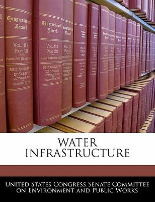 Water Infrastructure - United States Congress Senate Committee (Creator)