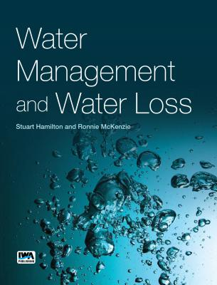 Water Management and Water Loss - Hamilton, Stuart, and McKenzie, Ronnie