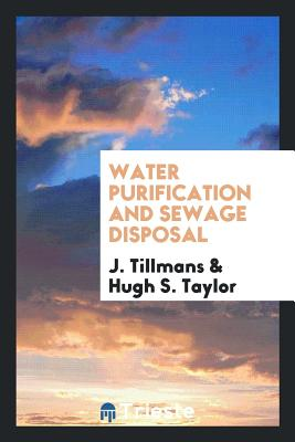 Water Purification and Sewage Disposal - Tillmans, J