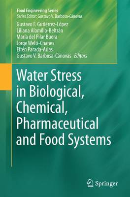 Water Stress in Biological, Chemical, Pharmaceutical and Food Systems - Gutierrez-Lopez, Gustavo F (Editor)