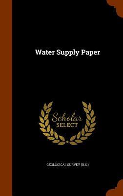 Water Supply Paper - (U S ), Geological Survey