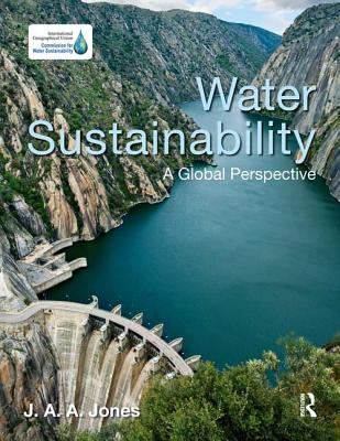 Water Sustainability: A Global Perspective - Jones, J.A.A.