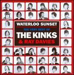 Waterloo Sunset: The Best of The Kinks and Ray Davies