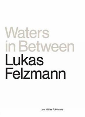 Waters in Between - Felzmann, Lukas