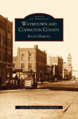 Watertown and Codington County, South Dakota - Hoheisel, Tim, and Hanson, Lisa D