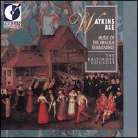 Watkins Ale: Music of the English Renaissance - Baltimore Consort