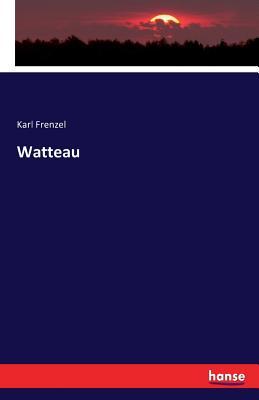 Watteau - Frenzel, Karl