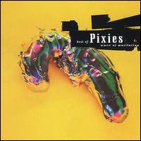 Wave of Mutilation: The Best of Pixies - The Pixies