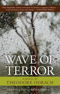 Wave of Terror - Odrach, Theodore, and Odrach, Emma (Translated by), and Rigelhof, T F (Introduction by)