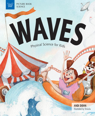 Waves: Physical Science for Kids - Diehn, Andi