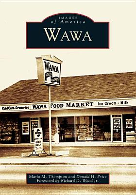 Wawa - Thompson, Maria M, and Price, Donald H, and Wood Jr, Richard D (Foreword by)