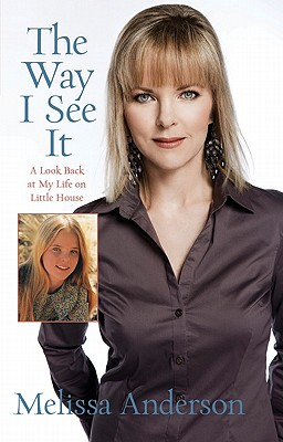 Way I See It: A Look Back at My Life on Little House - Anderson, Melissa