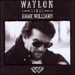 Waylon Jennings Sings Hank Williams
