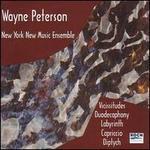 Wayne Peterson: Vicissitudes; Duodecaphony; Labyrinth; Capriccio; Diptych