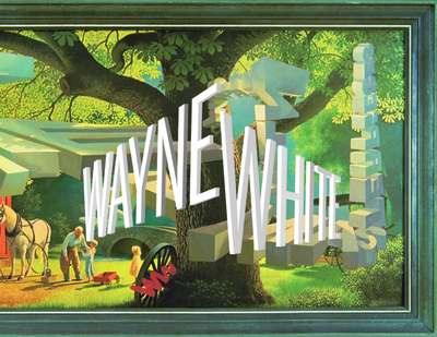 Wayne White: Maybe Now I'll Get the Respect I So Richly Deserve - Oldham, Todd, and White, Wayne