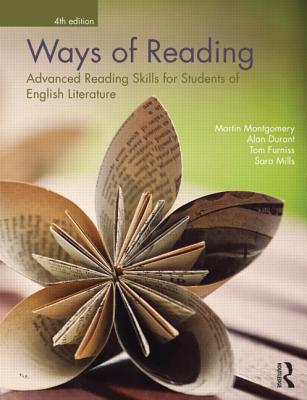 Ways of Reading: Advanced Reading Skills for Students of English Literature - Montgomery, Martin, and Durant, Alan, and Furniss, Tom