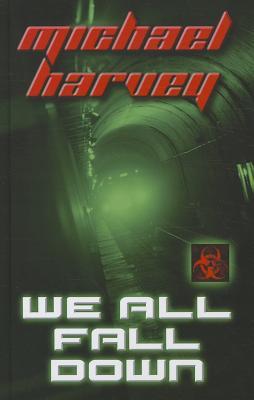 We All Fall Down - Harvey, Michael T