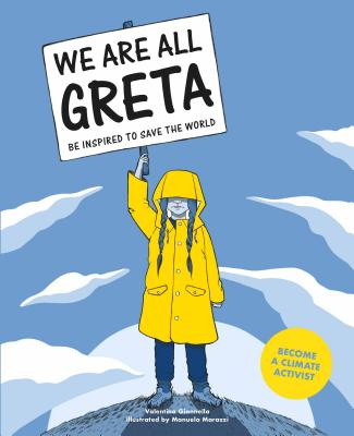 We Are All Greta: Be Inspired by Greta Thunberg to Save the World - Giannella, Valentina