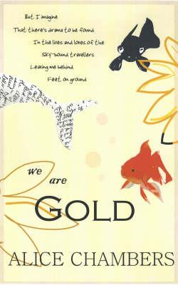 We Are Gold - Chambers, Alice