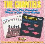 We Are the Chantels/There's Our Song Again