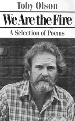 We Are the Fire: Poetry - Olson, Toby