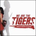 We Are the Tigers [Original Off-Broadway Cast Recording]