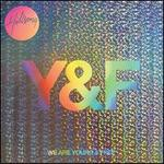 We Are Young & Free [Live]