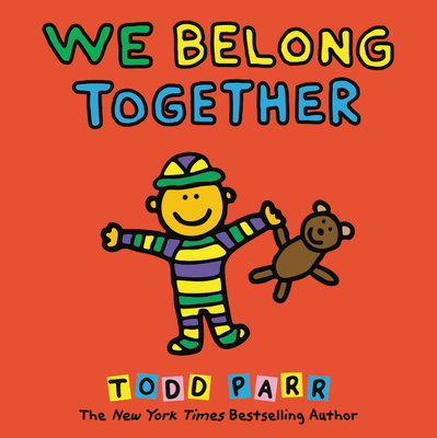 We Belong Together: A Book about Adoption and Families - Parr, Todd