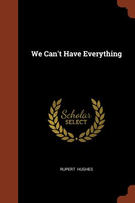 We Can't Have Everything - Hughes, Rupert