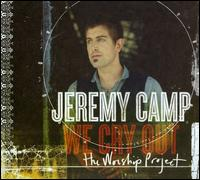 We Cry Out: The Worship Project [Deluxe Edition] - Jeremy Camp