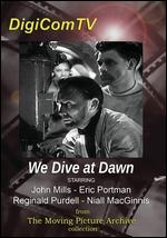 We Dive at Dawn - Anthony Asquith