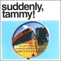 We Get There When We Do - Suddenly, Tammy!