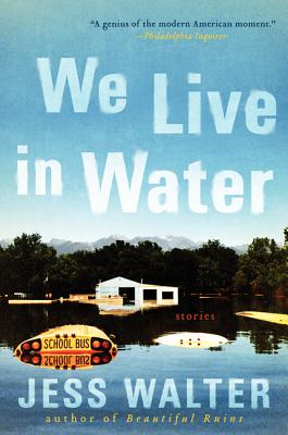 We Live in Water: Stories - Walter, Jess