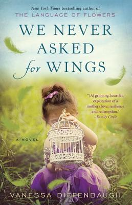 We Never Asked for Wings - Diffenbaugh, Vanessa