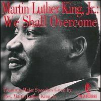 We Shall Overcome - Martin Luther King, Jr.