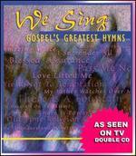 We Sing Gospel's Greatest Hymn