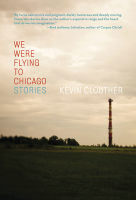 We Were Flying to Chicago - Clouther, Kevin