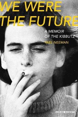 We Were the Future - Neeman, Yael