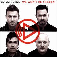 We Won't Be Shaken - Building 429