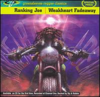 Weakheart Fadeaway - Ranking Joe