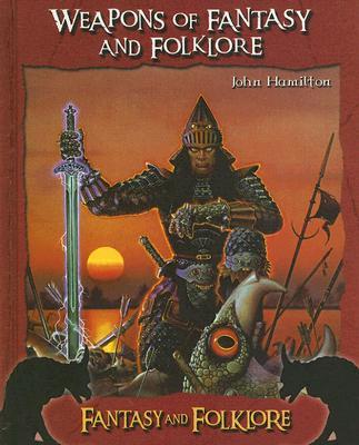 Weapons of Fantasy and Folkore - Hamilton, John