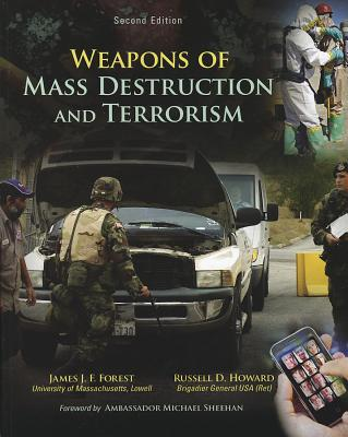 Weapons of Mass Destruction and Terrorism - Forest, James J F, and Howard, Russell D, and Sheehan, Michael, Professor (Foreword by)
