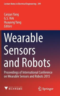 Wearable Sensors and Robots: Proceedings of International Conference on Wearable Sensors and Robots 2015 - Yang, Canjun (Editor)