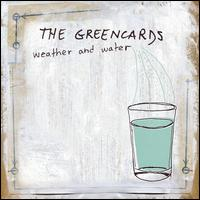 Weather and Water - The Greencards
