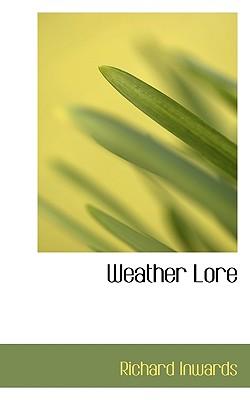 Weather Lore - Inwards, Richard