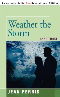 Weather the Storm: Part Three - Ferris, Jean