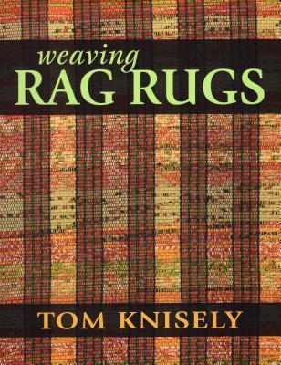 Weaving Rag Rugs - Knisely, Tom