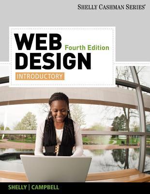 Web Design: Introductory - Shelly, Gary B, and Campbell, Jennifer T