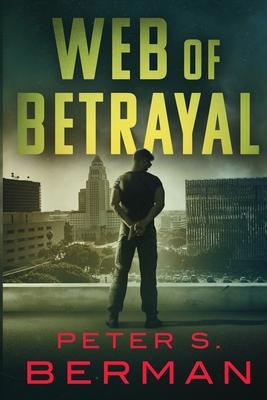 Web of Betrayal - Berman, MR Peter Stephen